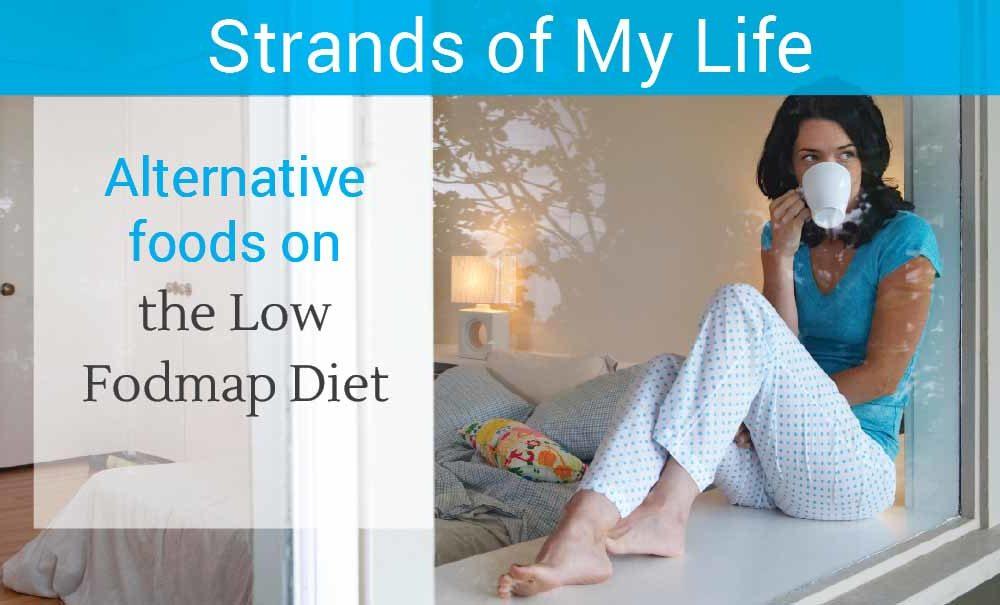 Low Fodmap diet alternative foods